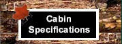 Cabin Specifications